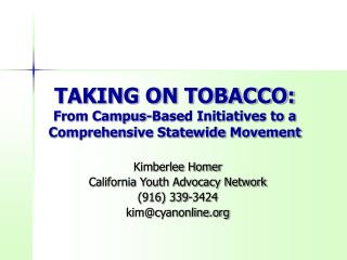 TAKING ON TOBACCO:   From Campus-Based Initiatives to a Comprehensive Statewide Movement