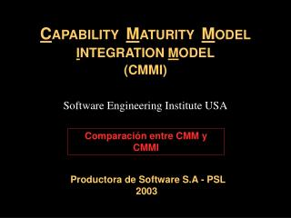 C APABILITY   M ATURITY   M ODEL  I NTEGRATION  M ODEL (CMMI)