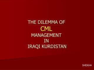 THE DILEMMA OF  CML MANAGEMENT  IN  IRAQI KURDISTAN