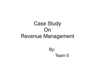 Case Study  On Revenue Management