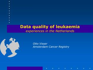 Data quality of leukaemia experiences in the Netherlands
