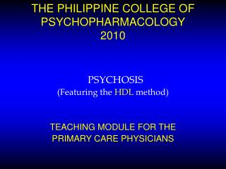 THE PHILIPPINE COLLEGE OF PSYCHOPHARMACOLOGY 2010