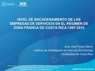 Juan José Flores Sáenz Instituto de Investigación en Ciencias Económicas Universidad de Costa Rica