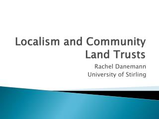 Localism and Community Land Trusts