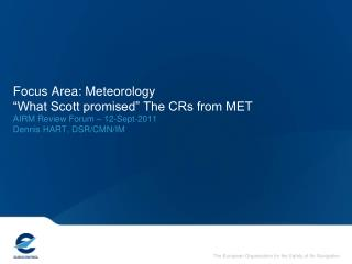 "Focus Area: Meteorology  ""What Scott promised"" The CRs from MET"