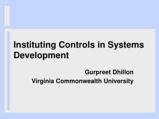 Instituting Controls in Systems Development