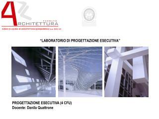 """""""LABORATORIO DI PROGETTAZIONE ESECUTIVA"""""""