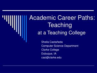 Academic Career Paths:             Teaching  at a Teaching College