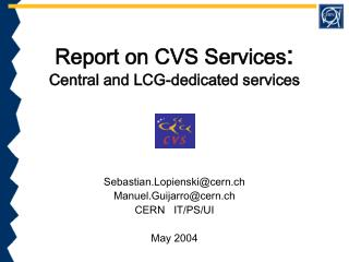Report on CVS Services : Central and LCG-dedicated services
