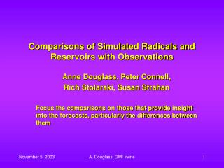 Comparisons of Simulated Radicals and Reservoirs with Observations