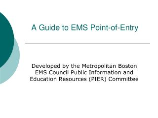 A Guide to EMS Point-of-Entry