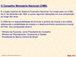O Conselho Monetário Nacional (CMN)