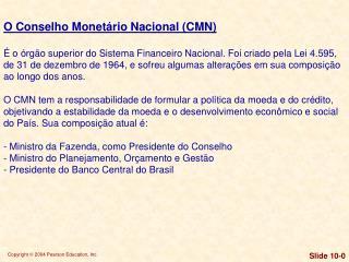 O Conselho Monet�rio Nacional (CMN)