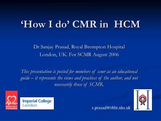 'How I do' CMR in  HCM