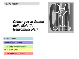 Centro per lo Studio  delle Malattie Neuromuscolari