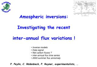 Amospheric inversions : Investigating the recent inter-annual flux variations !