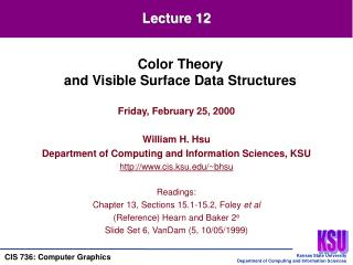 Friday, February 25, 2000 William H. Hsu Department of Computing and Information Sciences, KSU