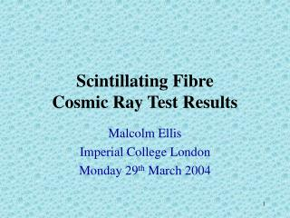 Scintillating Fibre Cosmic Ray Test Results