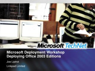 Microsoft Deployment Workshop Deploying Office 2003 Editions