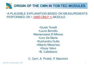 ORIGIN OF THE CMN IN TOB/TEC MODULES