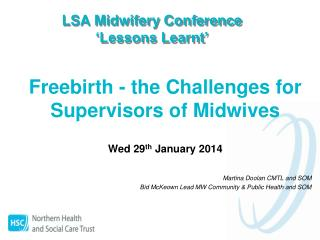 LSA Midwifery Conference  �Lessons Learnt�