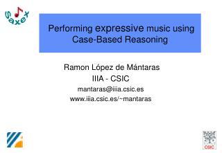 Performing  expressive  music using Case-Based Reasoning
