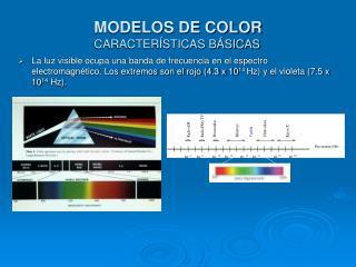 MODELOS DE COLOR CARACTERÍSTICAS BÁSICAS