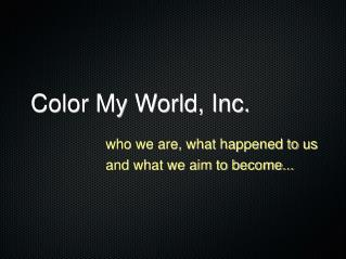 Color My World, Inc.