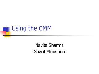 Using the CMM