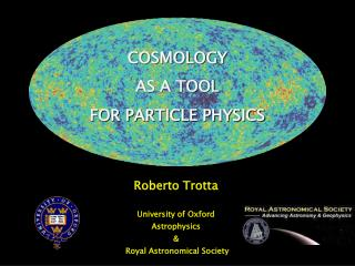 COSMOLOGY AS A TOOL  FOR PARTICLE PHYSICS