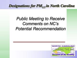 Public Meeting to Receive Comments on NC's Potential Recommendation