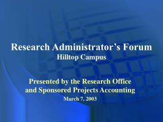 Research Administrator's Forum Hilltop Campus