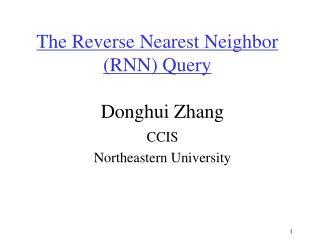 The Reverse Nearest Neighbor (RNN) Query