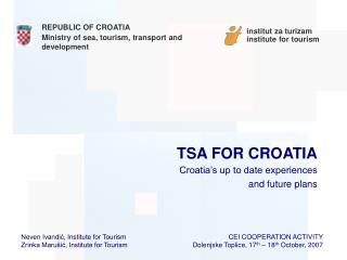 TSA FOR CROATIA Croatia's up to date experiences    and future plans