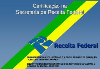 Certificação na  Secretaria da Receita Federal