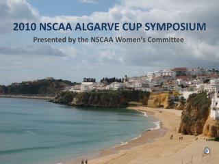2010 NSCAA ALGARVE CUP SYMPOSIUM
