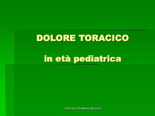 DOLORE TORACICO in età pediatrica