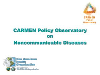 CARMEN Policy Observatory  on  Noncommunicable Diseases