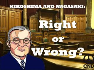 HIROSHIMA AND NAGASAKI: