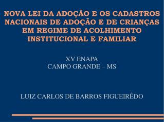 XV ENAPA CAMPO GRANDE – MS LUIZ CARLOS DE BARROS FIGUEIRÊDO