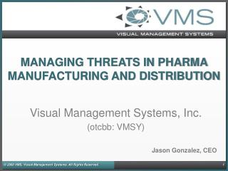 MANAGING THREATS IN PHARMA MANUFACTURING AND DISTRIBUTION