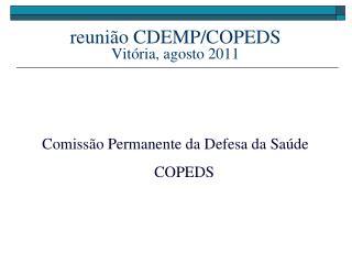 reuni�o CDEMP/COPEDS  Vit�ria, agosto 2011