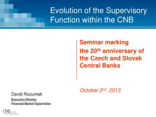 Evolution of the Supervisory Function within the CNB