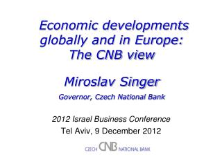 Economic developments globally and in Europe:  The CNB view