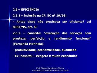 2.5 – EFICIÊNCIA 2.5.1 – inclusão na CF: EC n° 19/98.