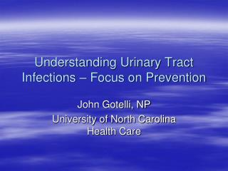 Understanding Urinary Tract Infections – Focus on Prevention