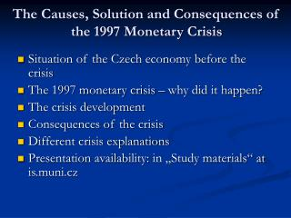 The Causes, Solution and Consequences of the 1997 Monetary Crisis