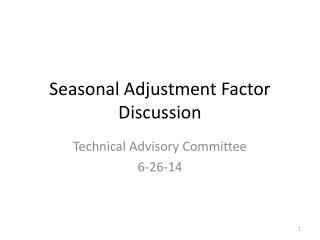 Seasonal Adjustment Factor Discussion