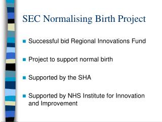 SEC Normalising Birth Project