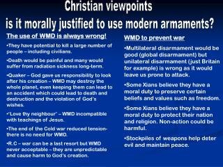 Christian viewpoints  is it morally justified to use modern armaments?